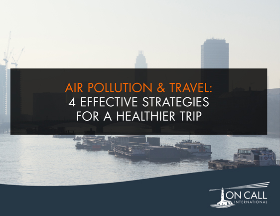 Air Pollution: Should You (and Your Travelers) Be Worried?